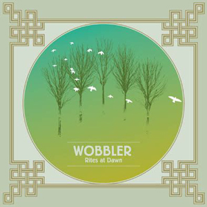 Wobbler: Rites At Dawn